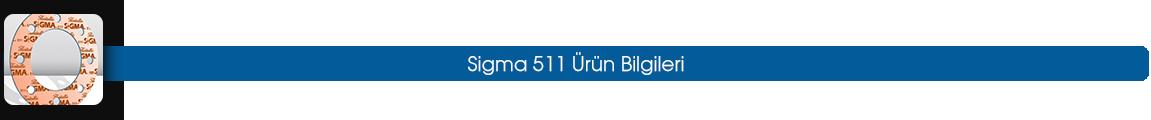 sigma 511 ürün bilgileri